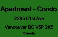 Apartment - Condo - 2285 E 61st Ave, Vancouver - BCCondos net
